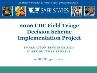 2006 CDC Field Triage Decision Scheme Implementation  Project