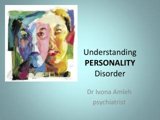 Understanding  PERSONALITY Disorder