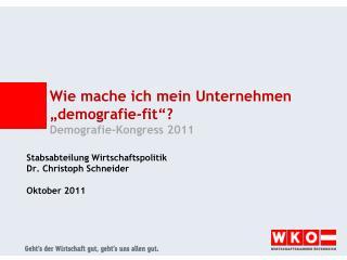 """Wie mache ich mein Unternehmen """" demografie -fit""""? Demografie-Kongress 2011"""