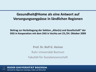 Prof. Dr. Rolf G. Heinze Ruhr-Universität Bochum Fakultät für Sozialwissenschaft