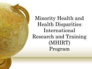Minority Health and Health Disparities International  Research and Training  MHIRT  Program