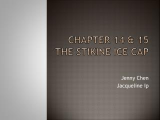 Chapter 14 & 15 the  stikine  ice cap
