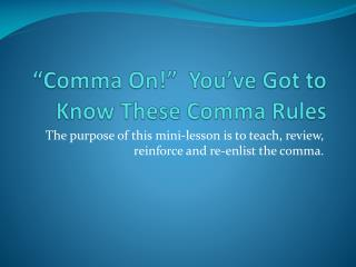 """Comma On!""  You've Got to  Know These Comma  Rules"