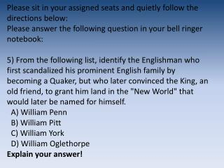 Please sit in your assigned seats and quietly follow the directions below:
