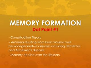MEMORY FORMATION Dot Point #1