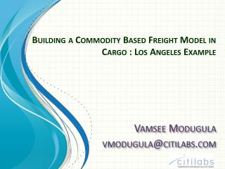 Building a Commodity Based Freight Model in Cargo : Los Angeles Example