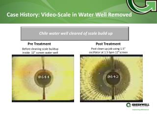 Case History:  Video- Scale  in Water Well Removed