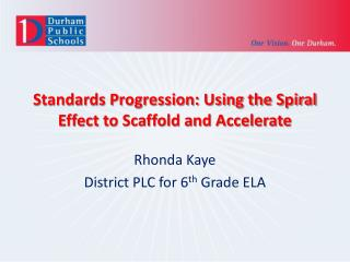 Standards Progression: Using the Spiral Effect to Scaffold and Accelerate