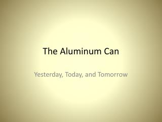 The Aluminum Can
