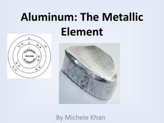 Aluminum: The Metallic Element