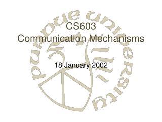 CS603 Communication Mechanisms