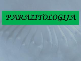 PARAZITOLOGIJA