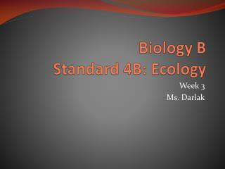Biology B Standard 4B: Ecology