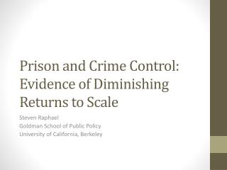 Prison and Crime Control: Evidence of Diminishing Returns to Scale