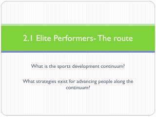 2.1 Elite Performers- The route