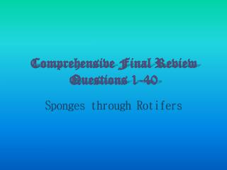 Comprehensive Final Review Questions 1-40