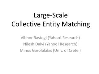 Large-Scale  Collective Entity Matching