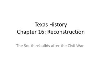 Texas History  Chapter 16: Reconstruction