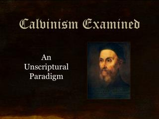 Calvinism Examined