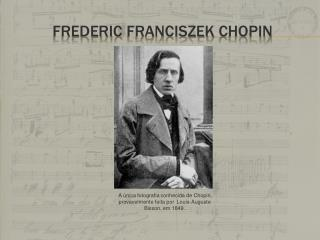 Frederic Franciszek  Chopin