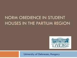 Norm obedience in student houses IN THE  Partium  region