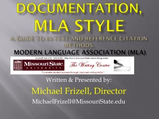 Written & Presented by: Michael Frizell, Director MichaelFrizell@MissouriState