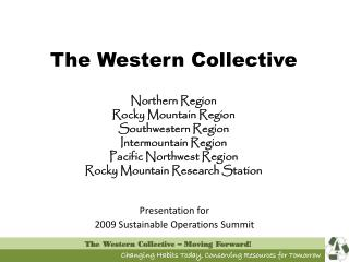 The Western Collective  Northern Region Rocky Mountain Region Southwestern Region Intermountain Region Pacific Northwest