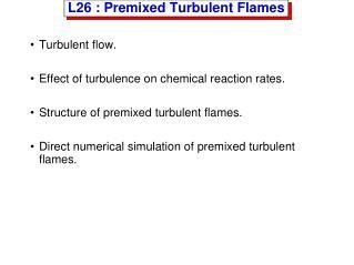 L26 : Premixed  Turbulent Flames