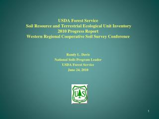 USDA Forest Service  Soil Resource and Terrestrial Ecological Unit Inventory  2010 Progress Report Western Regional Coop
