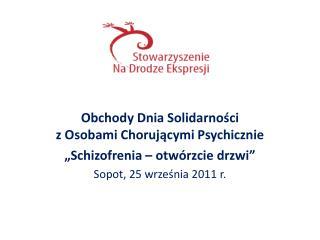 """Obchody Dnia Solidarności  z Osobami Chorującymi Psychicznie  """"Schizofrenia – otwórzcie drzwi"""""""