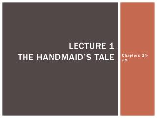 LECTURE 1 tHE HANDMAID'S TALE