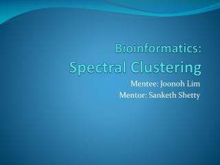 Bioinformatics: Spectral Clustering