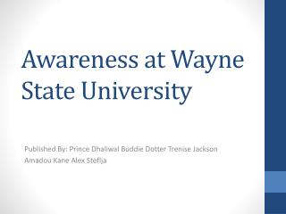 Awareness at Wayne State University