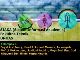 SIAKA (Sistem Informasi Akademik) Fakultas Teknik UNHAS
