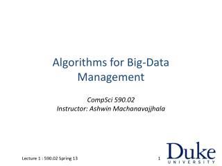 Algorithms for Big-Data Management