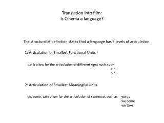 Translation into film: Is Cinema a language?