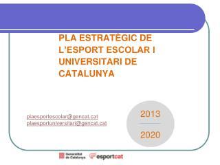 plaesportescolar@gencatt plaesportuniversitari@gencatt