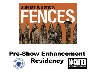 Pre-Show Enhancement Residency