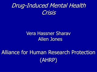 Drug-Induced Mental Health Crisis