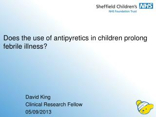 Does the use of antipyretics in children prolong febrile illness?