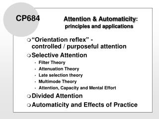CP684        Attention  Automaticity:                           principles and applications