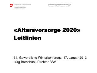 «Altersvorsorge  2020» Leitlinien