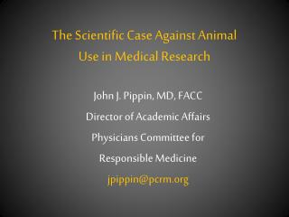The Scientific Case Against Animal  Use in Medical Research