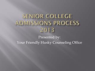 Senior College  admissions process 2013