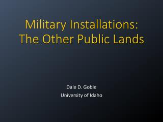 Military Installations:  The Other Public Lands