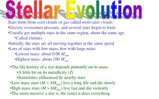 The life history of a star depends primarily on its mass A little bit on its  metallicity  ( Z )