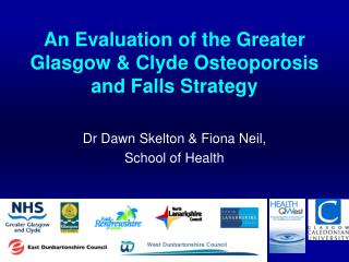 An Evaluation of the Greater Glasgow  Clyde Osteoporosis and Falls Strategy