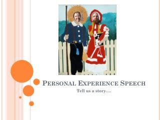 Personal Experience Speech