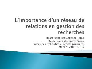 L'importance d'un  rése au de relations  en gestion des recherches