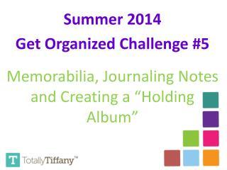 Summer 2014 Get Organized  Challenge  #5